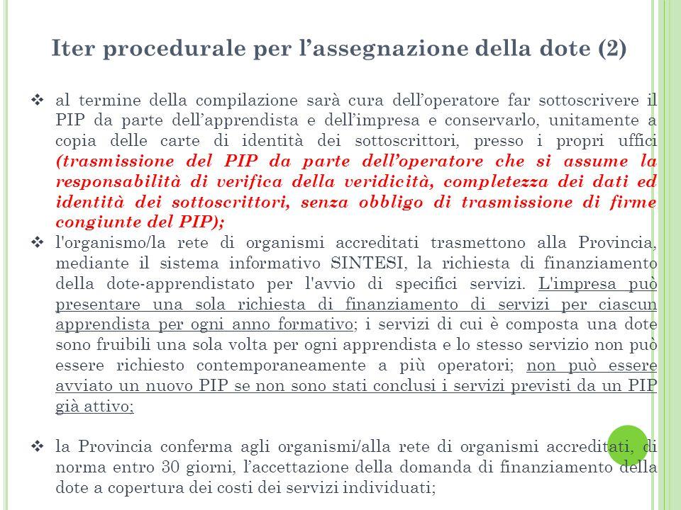 Iter procedurale per lassegnazione della dote (2) al termine della compilazione sarà cura delloperatore far sottoscrivere il PIP da parte dellapprendi
