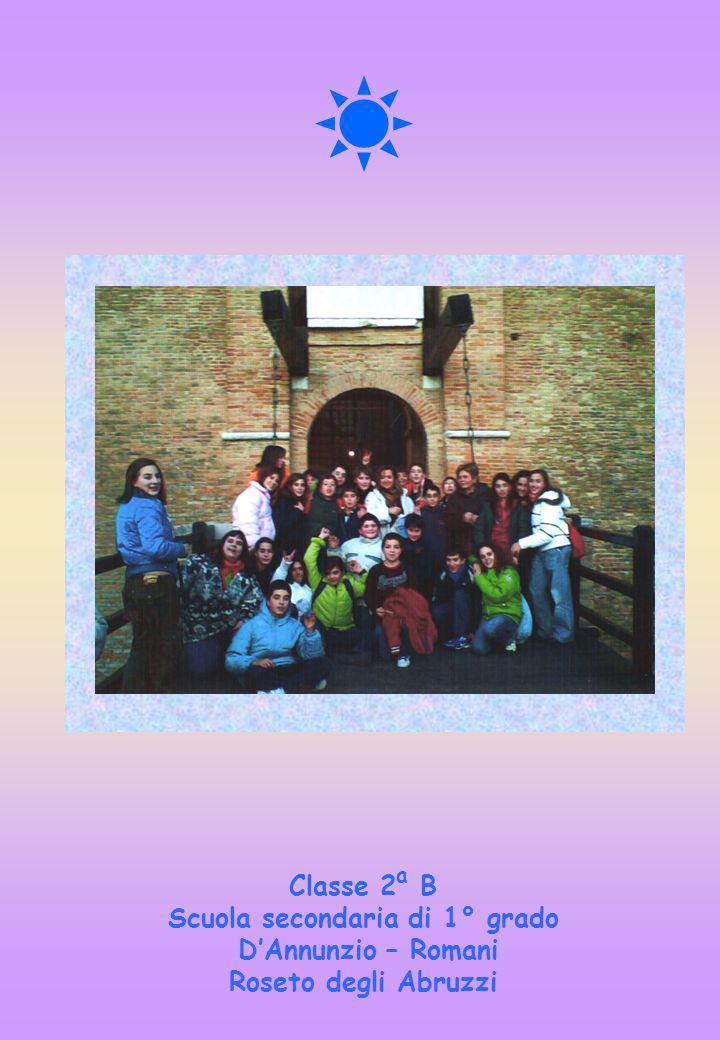 Classe 2 B Scuola secondaria di 1° grado DAnnunzio – Romani Roseto degli Abruzzi a