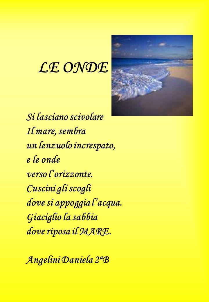 PROFUMO DI LIBERTÀ Guardo il mare, ascolto il rumore del vento, la sabbia fine tra le mie mani, profumo di salsedine.