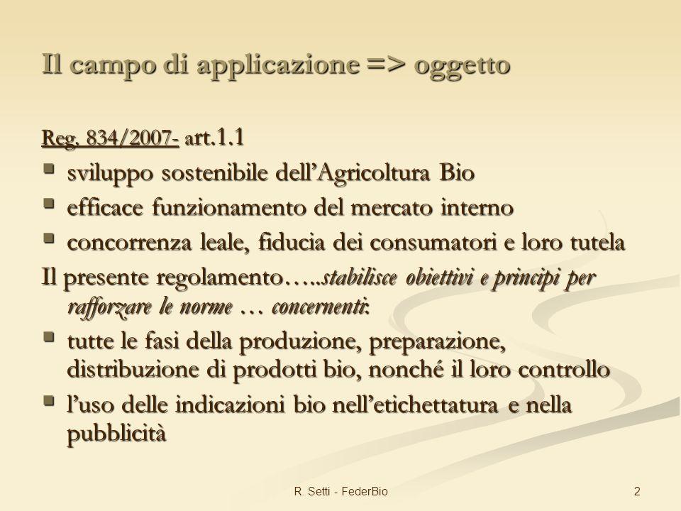 2R. Setti - FederBio Il campo di applicazione => oggetto Reg.