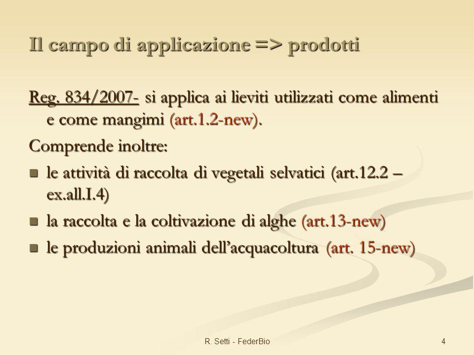 4R. Setti - FederBio Il campo di applicazione => prodotti Reg.