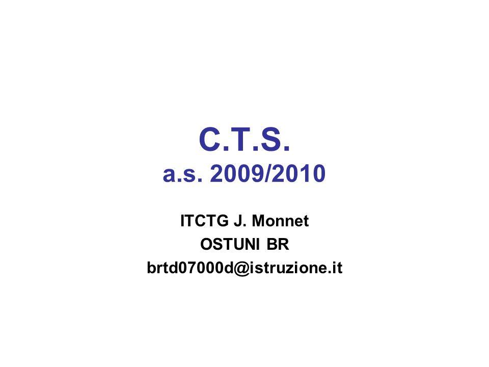 C.T.S. a.s. 2009/2010 ITCTG J. Monnet OSTUNI BR brtd07000d@istruzione.it