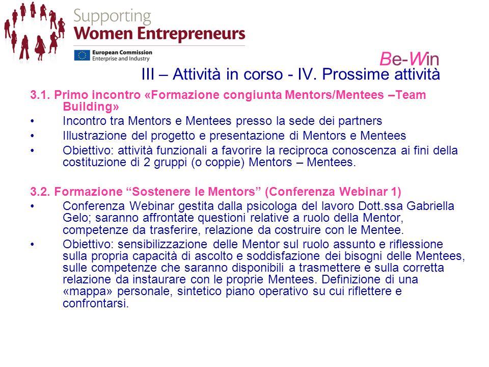 Be-Win III – Attività in corso - IV. Prossime attività 3.1. Primo incontro «Formazione congiunta Mentors/Mentees –Team Building» Incontro tra Mentors