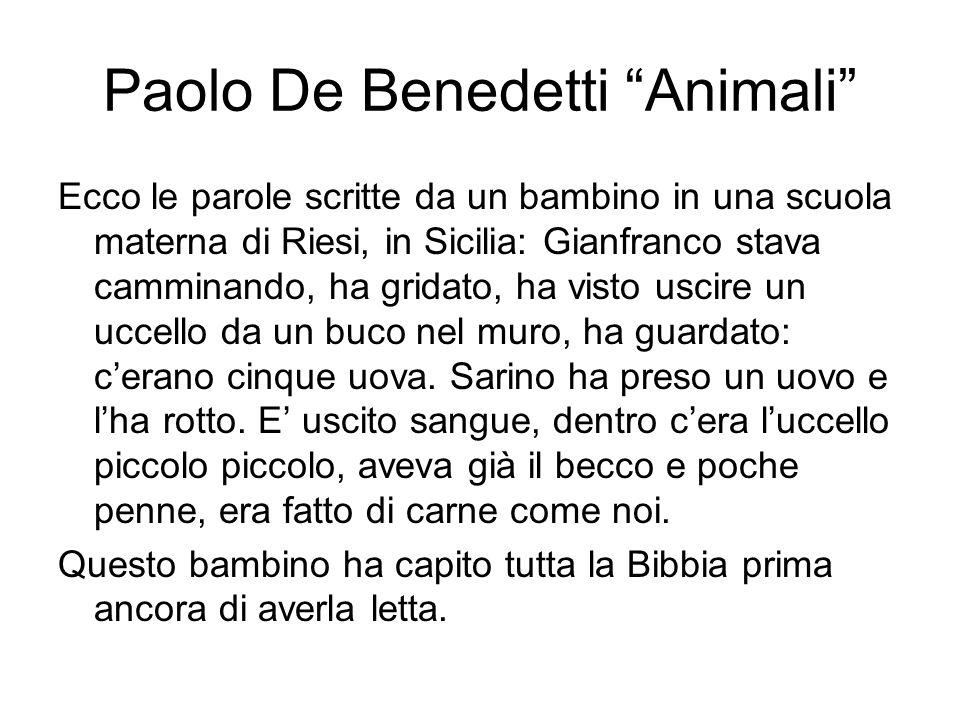 Paolo De Benedetti Animali Ecco le parole scritte da un bambino in una scuola materna di Riesi, in Sicilia: Gianfranco stava camminando, ha gridato, h