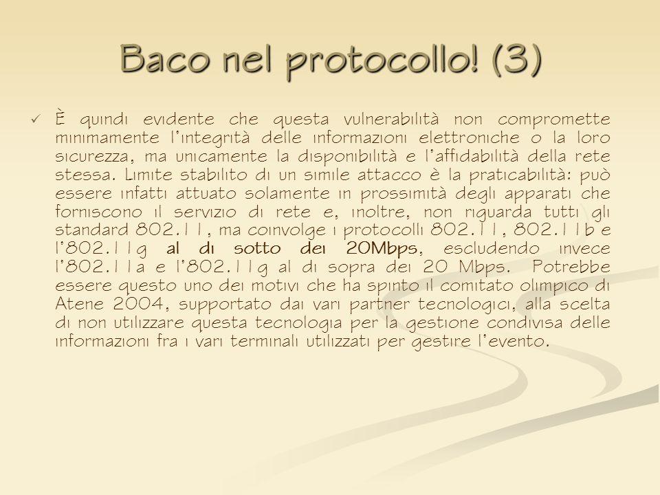 Baco nel protocollo! (3) È quindi evidente che questa vulnerabilità non compromette minimamente lintegrità delle informazioni elettroniche o la loro s