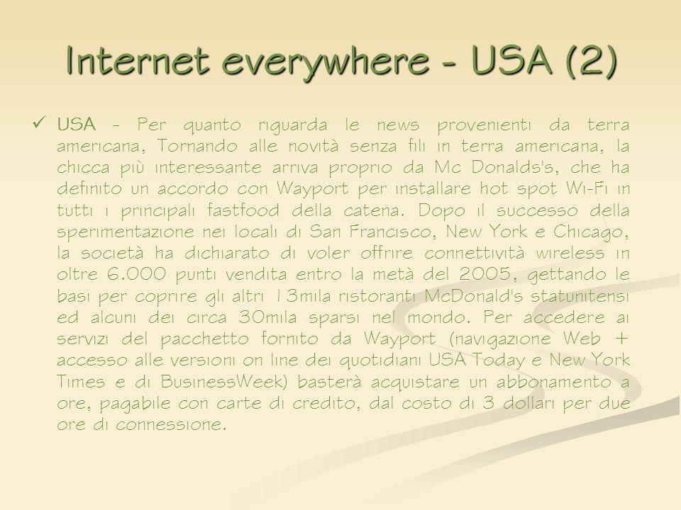 Internet everywhere - USA (2) USA - Per quanto riguarda le news provenienti da terra americana, Tornando alle novità senza fili in terra americana, la
