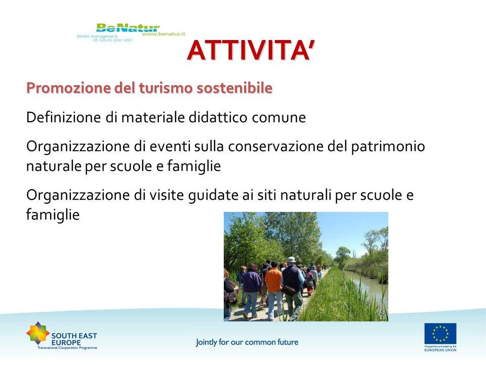 ATTIVITA Promozione del turismo sostenibile Definizione di materiale didattico comune Organizzazione di eventi sulla conservazione del patrimonio natu