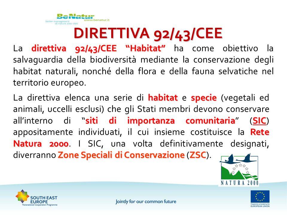 direttiva 92/43/CEE Habitat La direttiva 92/43/CEE Habitat ha come obiettivo la salvaguardia della biodiversità mediante la conservazione degli habita