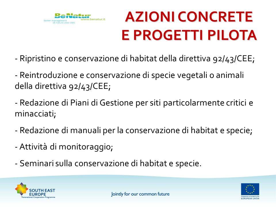 AZIONI CONCRETE E PROGETTI PILOTA - Ripristino e conservazione di habitat della direttiva 92/43/CEE; - Reintroduzione e conservazione di specie vegeta