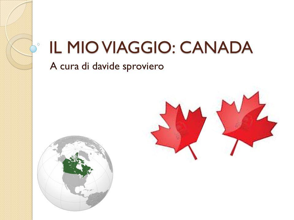 IL MIO VIAGGIO: CANADA A cura di davide sproviero
