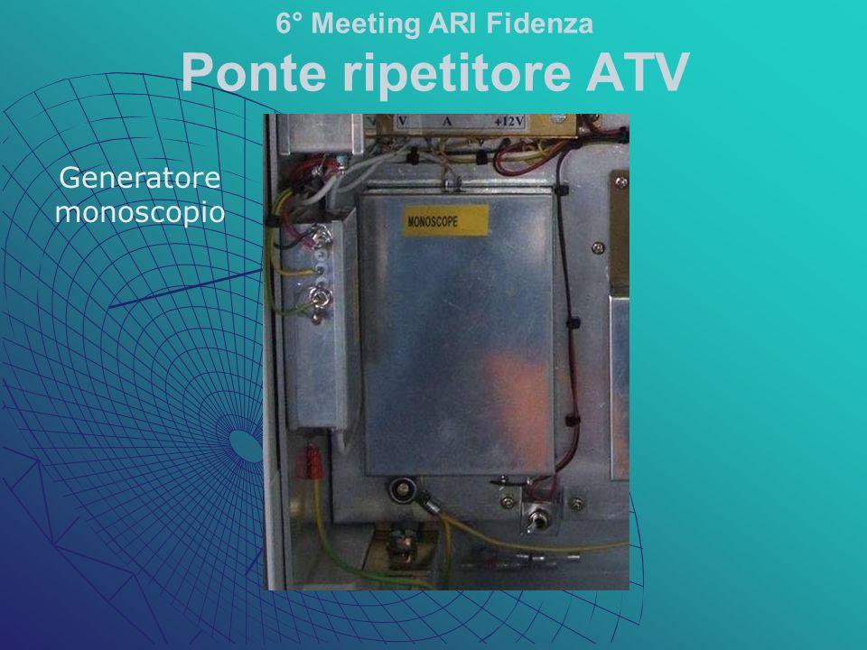Generatore monoscopio 6° Meeting ARI Fidenza Ponte ripetitore ATV