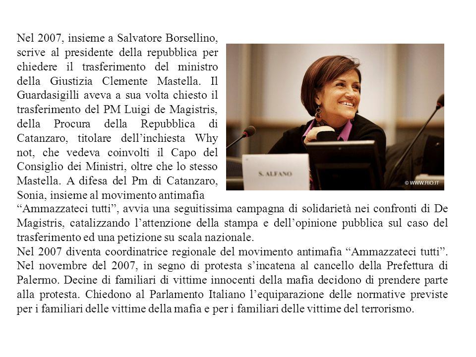 Nel 2007, insieme a Salvatore Borsellino, scrive al presidente della repubblica per chiedere il trasferimento del ministro della Giustizia Clemente Ma