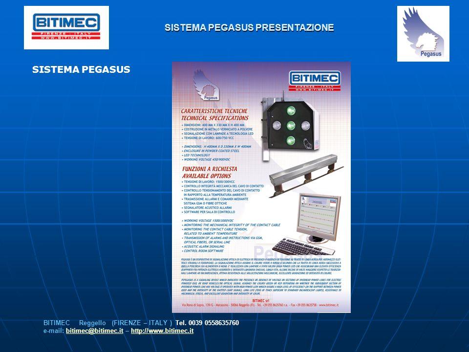 SISTEMA PEGASUS PRESENTAZIONE SISTEMA PEGASUS BITIMEC Reggello (FIRENZE – ITALY ) Tel. 0039 0558635760 e-mail: bitimec@bitimec.it – http://www.bitimec