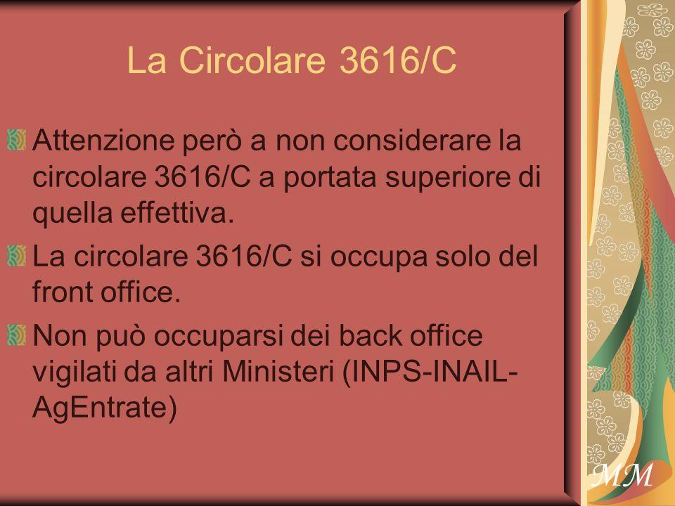 MM La Circolare 3616/C Attenzione però a non considerare la circolare 3616/C a portata superiore di quella effettiva.