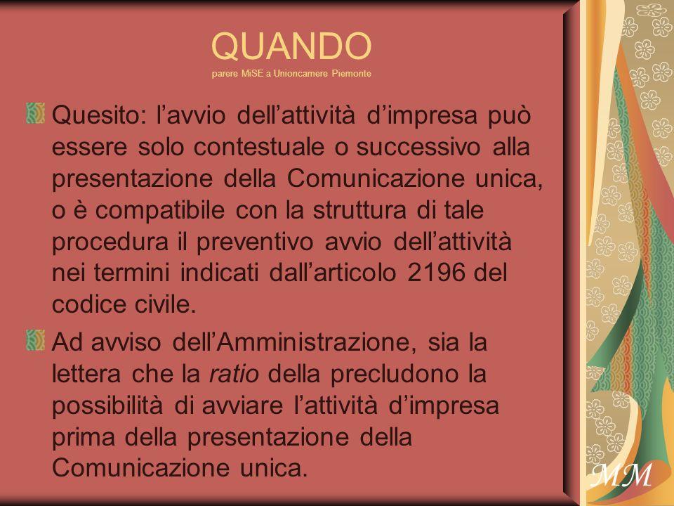 MM QUANDO parere MiSE a Unioncamere Piemonte Quesito: lavvio dellattività dimpresa può essere solo contestuale o successivo alla presentazione della Comunicazione unica, o è compatibile con la struttura di tale procedura il preventivo avvio dellattività nei termini indicati dallarticolo 2196 del codice civile.