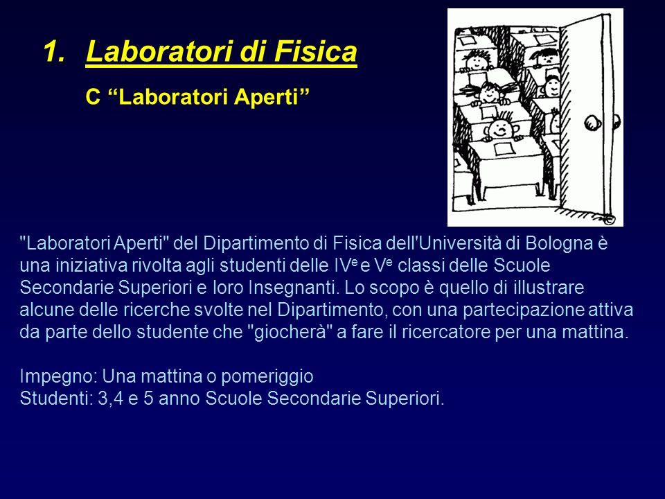 1.Laboratori di Fisica C Laboratori Aperti