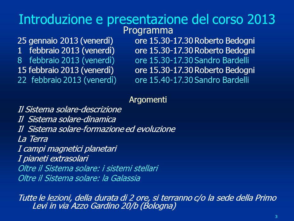3 Introduzione e presentazione del corso 2013 Programma 25 gennaio 2013 (venerdì)ore 15.30-17.30 Roberto Bedogni 1 febbraio 2013 (venerdì) ore 15.30-1