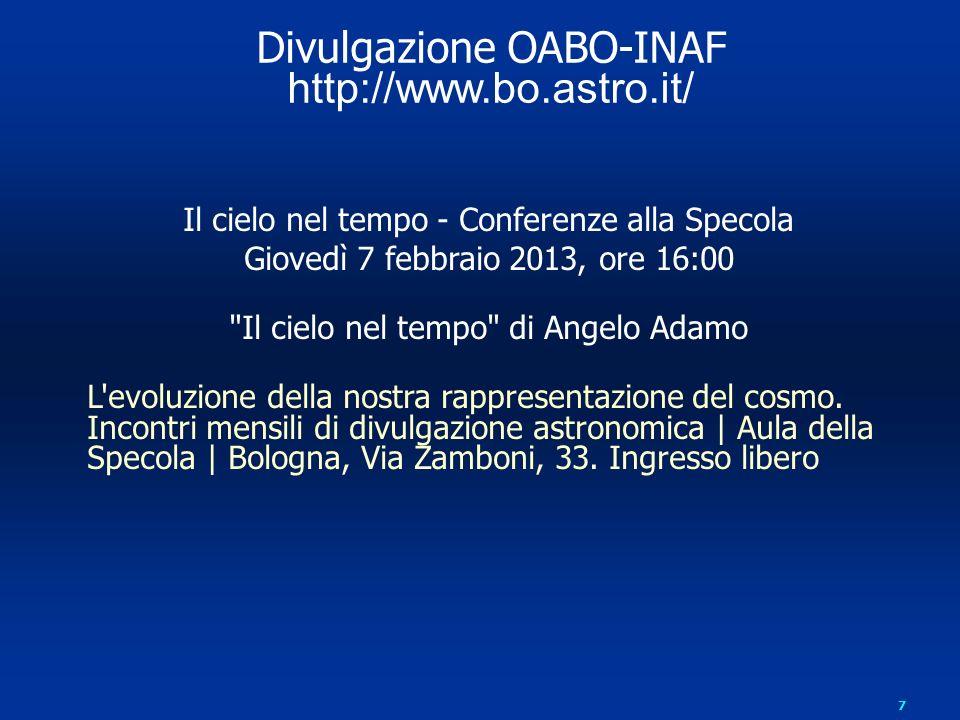 7 Il cielo nel tempo - Conferenze alla Specola Giovedì 7 febbraio 2013, ore 16:00