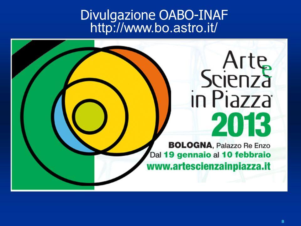 8 Divulgazione OABO-INAF http://www.bo.astro.it/