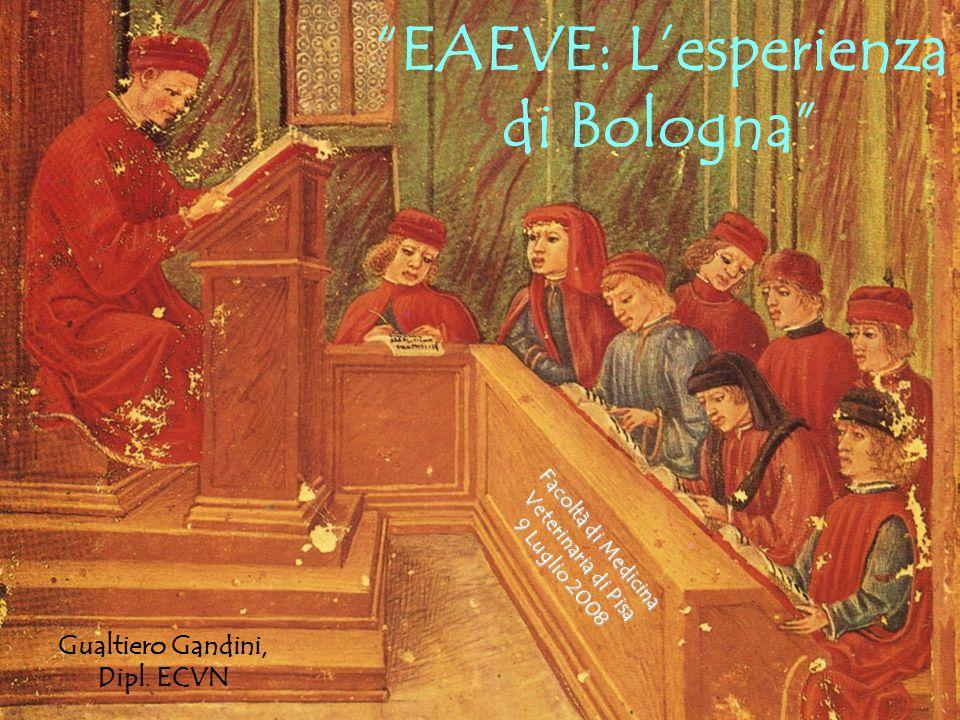 Gualtiero Gandini, Dipl. ECVN EAEVE: Lesperienza di Bologna Facoltà di Medicina Veterinaria di Pisa 9 Luglio 2008