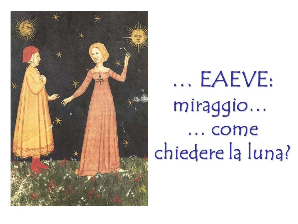 … EAEVE: miraggio… … come chiedere la luna?