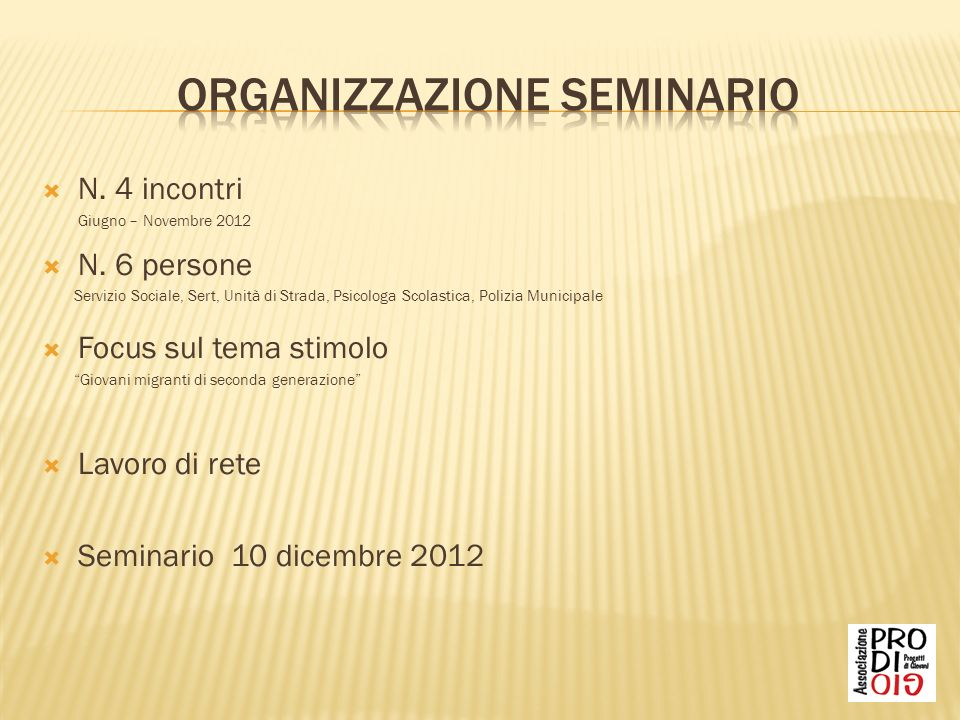 N.4 incontri Giugno – Novembre 2012 N.