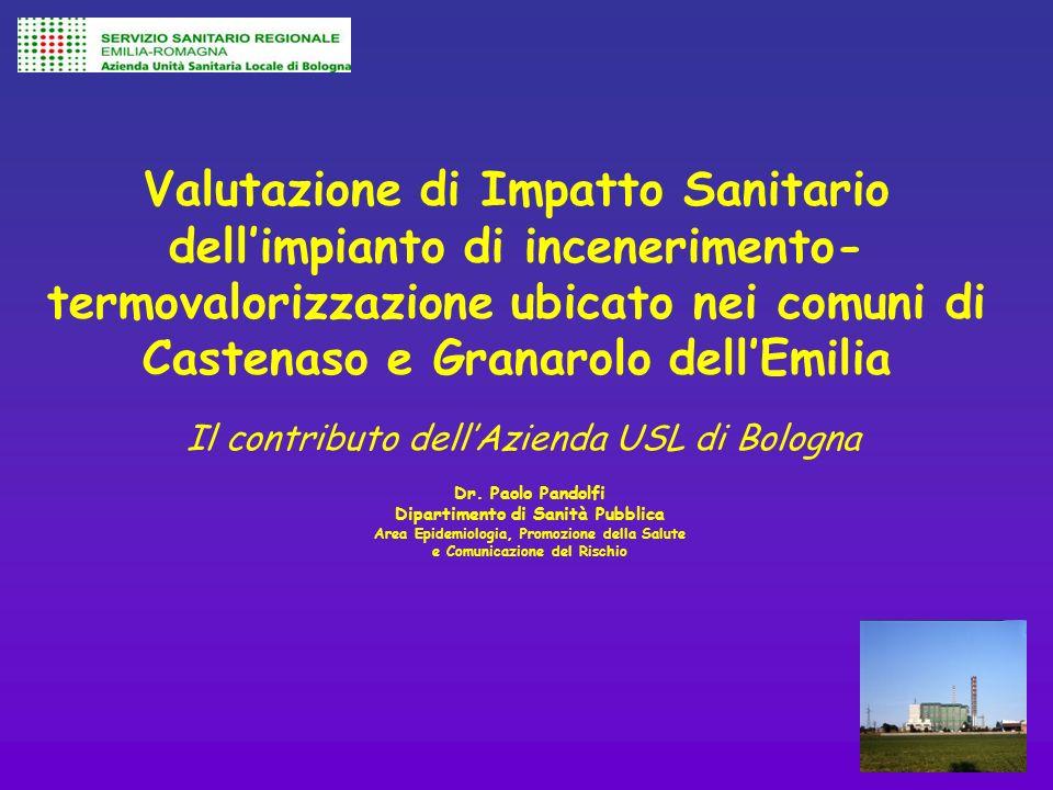 Valutazione di Impatto Sanitario dellimpianto di incenerimento- termovalorizzazione ubicato nei comuni di Castenaso e Granarolo dellEmilia Il contribu