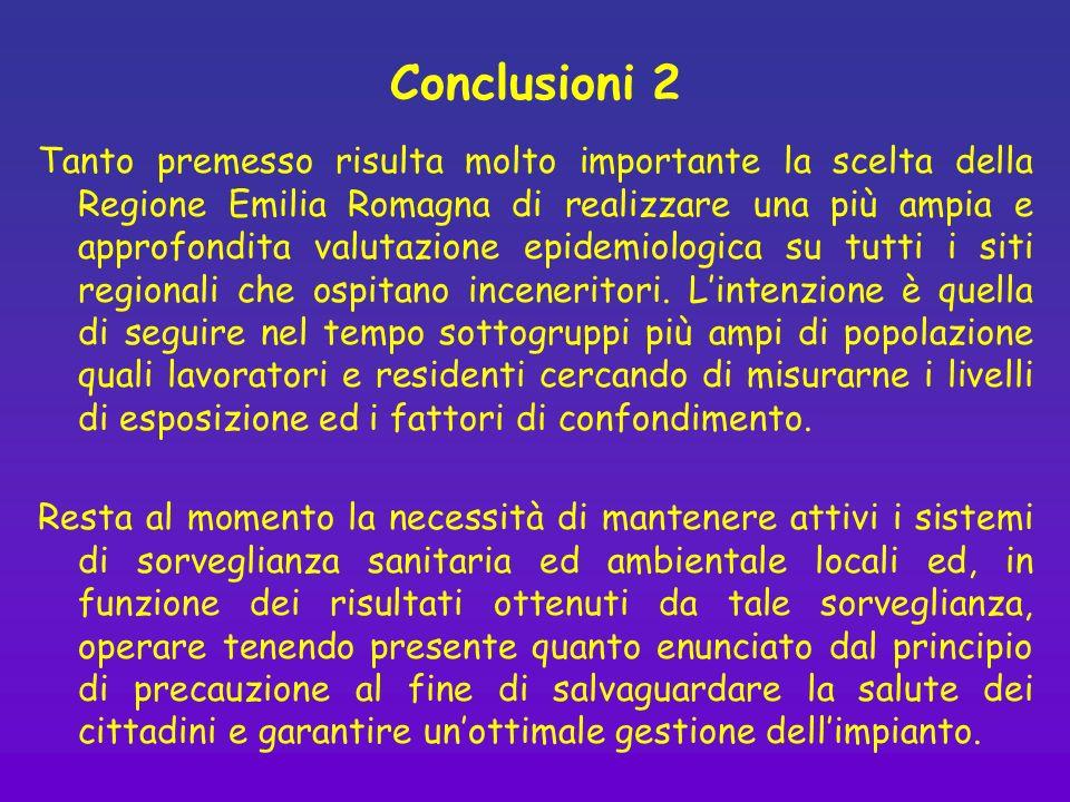 Conclusioni 2 Tanto premesso risulta molto importante la scelta della Regione Emilia Romagna di realizzare una più ampia e approfondita valutazione ep