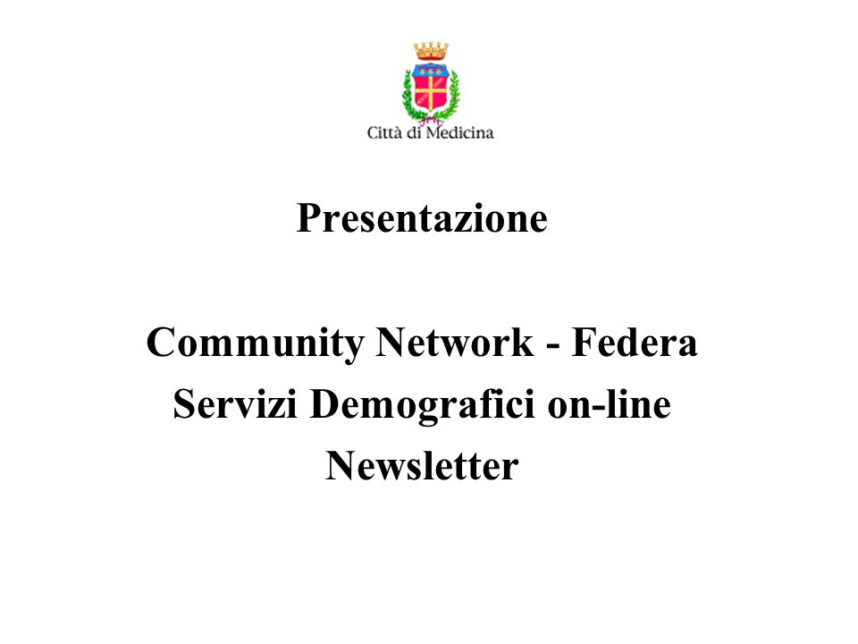 Presentazione Community Network - Federa Servizi Demografici on-line Newsletter