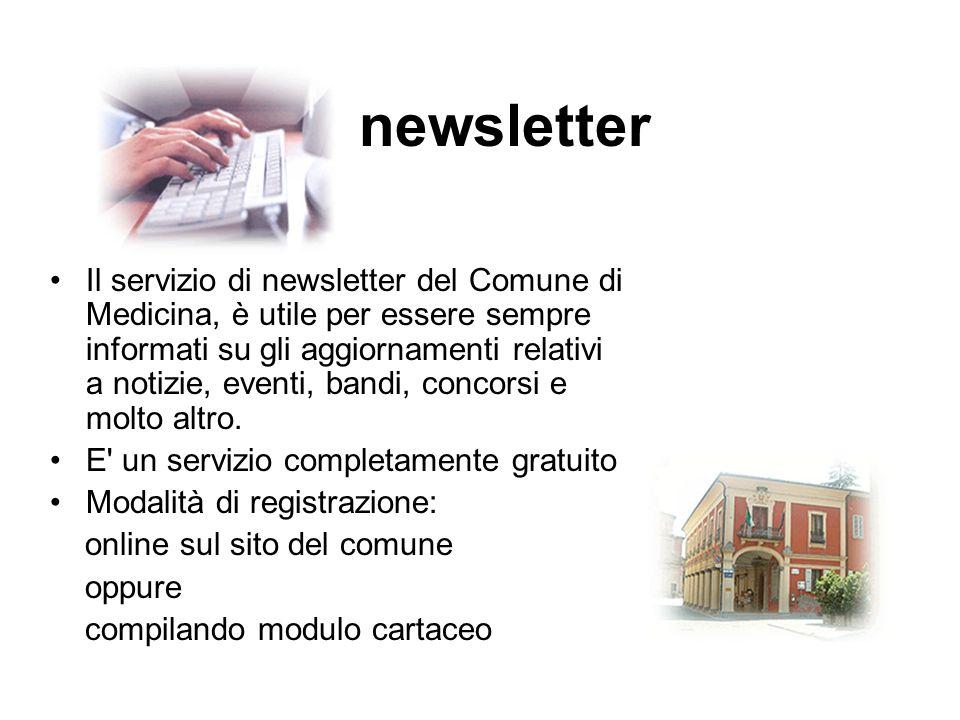 newsletter Il servizio di newsletter del Comune di Medicina, è utile per essere sempre informati su gli aggiornamenti relativi a notizie, eventi, bandi, concorsi e molto altro.