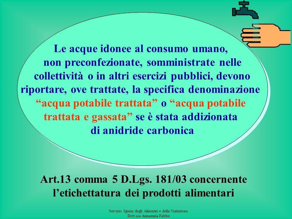 Servizio Igiene degli Alimenti e della Nutrizione Dott.ssa Annamria Fabbri Apparecchiature per il trattamento domestico di acque potabili Apparecchiat