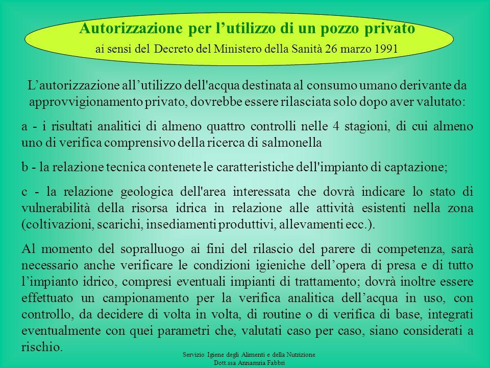 Servizio Igiene degli Alimenti e della Nutrizione Dott.ssa Annamria Fabbri Le acque idonee al consumo umano, non preconfezionate, somministrate nelle
