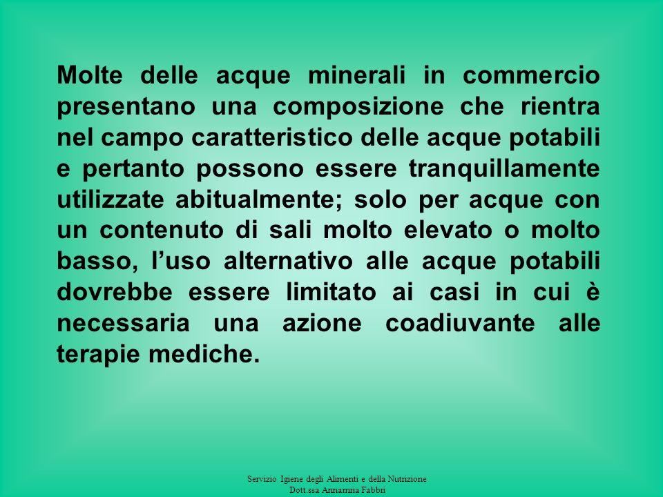 Servizio Igiene degli Alimenti e della Nutrizione Dott.ssa Annamria Fabbri Alcuni elementi possono essere utili allorganismo umano, se assunti in bass