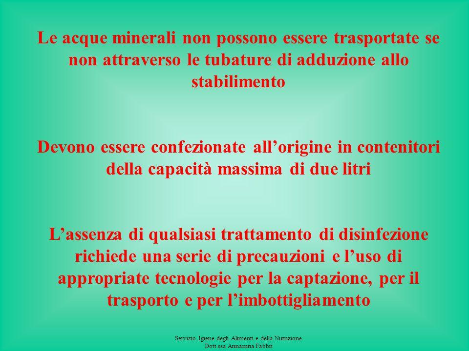 Servizio Igiene degli Alimenti e della Nutrizione Dott.ssa Annamria Fabbri COMPONENTI DELLE ACQUE MINERALI sodio, potassio, calcio, magnesio, cloruri,