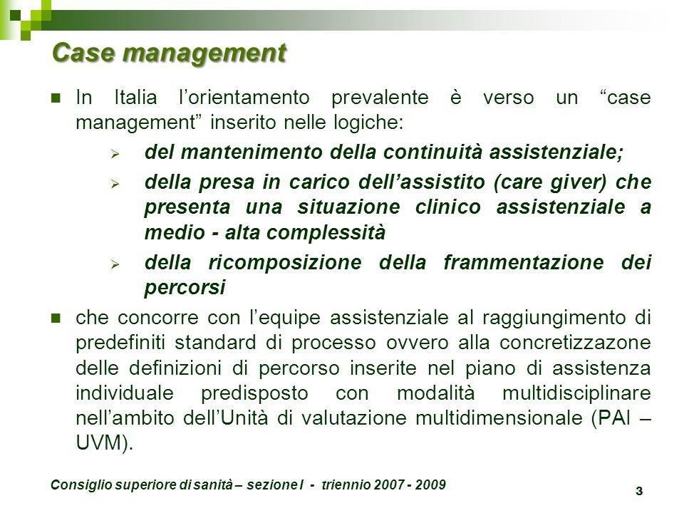 Case management In Italia lorientamento prevalente è verso un case management inserito nelle logiche: del mantenimento della continuità assistenziale;