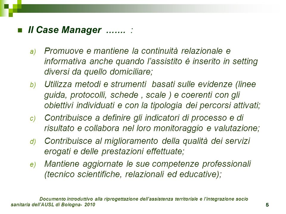 Il Case Manager …….: Quale figura professionale .