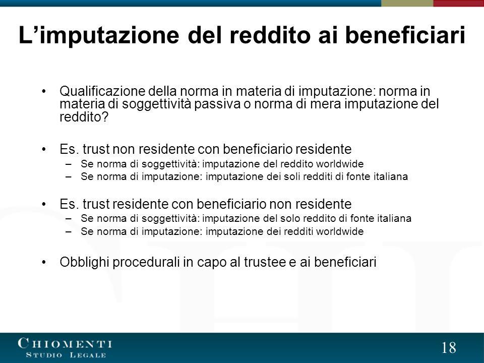 18 Qualificazione della norma in materia di imputazione: norma in materia di soggettività passiva o norma di mera imputazione del reddito.