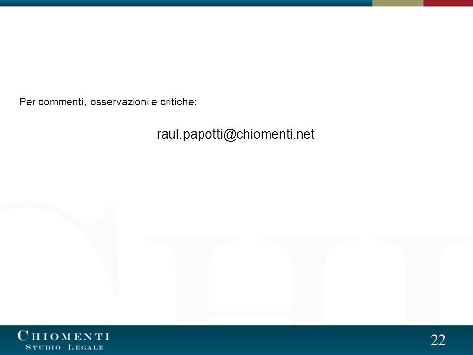 22 Per commenti, osservazioni e critiche: raul.papotti@chiomenti.net