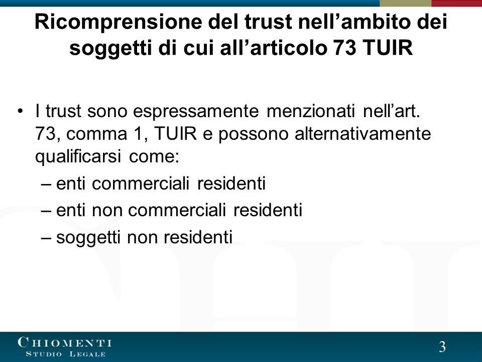3 Ricomprensione del trust nellambito dei soggetti di cui allarticolo 73 TUIR I trust sono espressamente menzionati nellart.