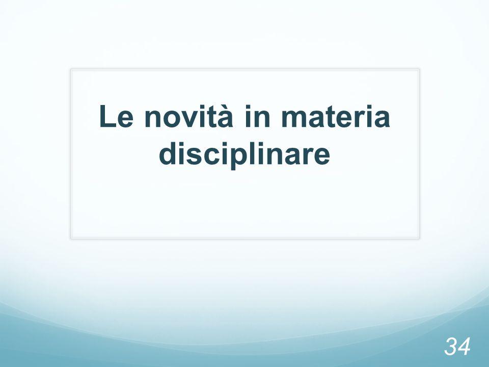 Le novità in materia disciplinare 34