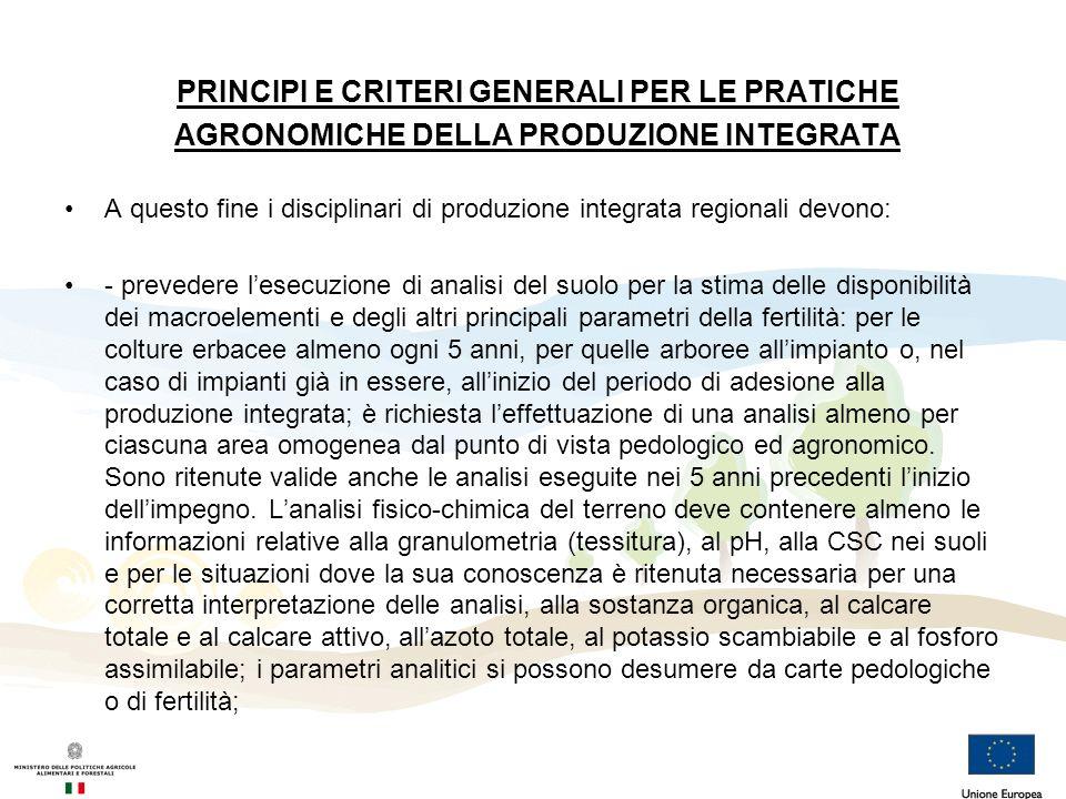 PRINCIPI E CRITERI GENERALI PER LE PRATICHE AGRONOMICHE DELLA PRODUZIONE INTEGRATA A questo fine i disciplinari di produzione integrata regionali devo