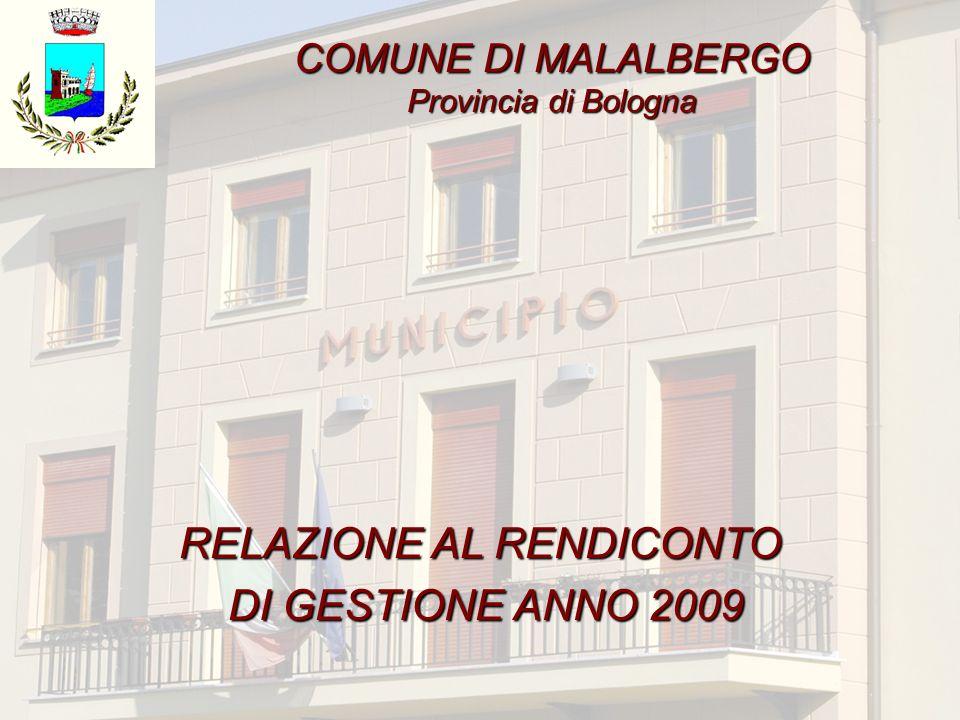 COMUNE DI MALALBERGO Provincia di Bologna RELAZIONE AL RENDICONTO DI GESTIONE ANNO 2009 DI GESTIONE ANNO 2009