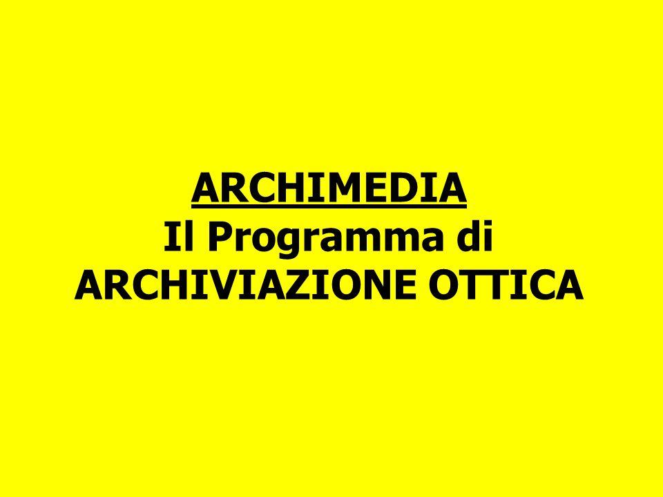 ARCHIMEDIA Il Programma di ARCHIVIAZIONE OTTICA