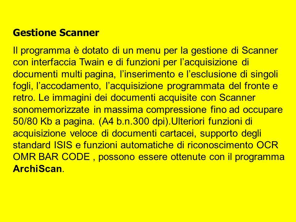 Gestione Scanner Il programma è dotato di un menu per la gestione di Scanner con interfaccia Twain e di funzioni per lacquisizione di documenti multi