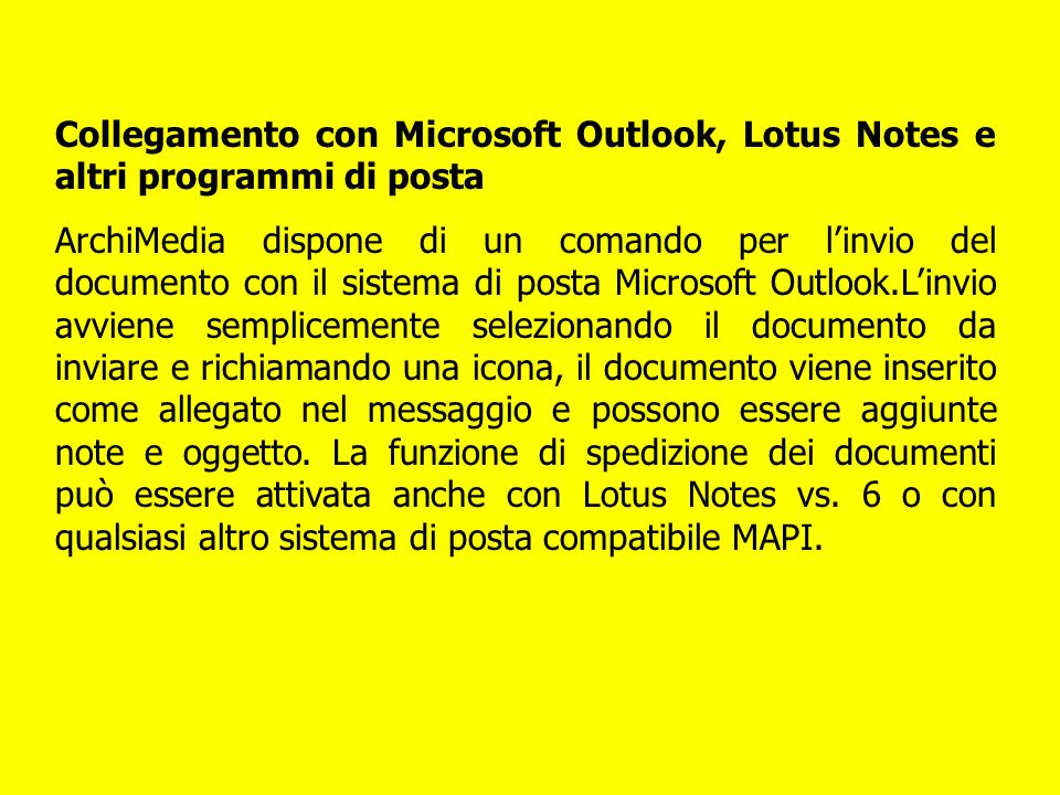 Collegamento con Microsoft Outlook, Lotus Notes e altri programmi di posta ArchiMedia dispone di un comando per linvio del documento con il sistema di