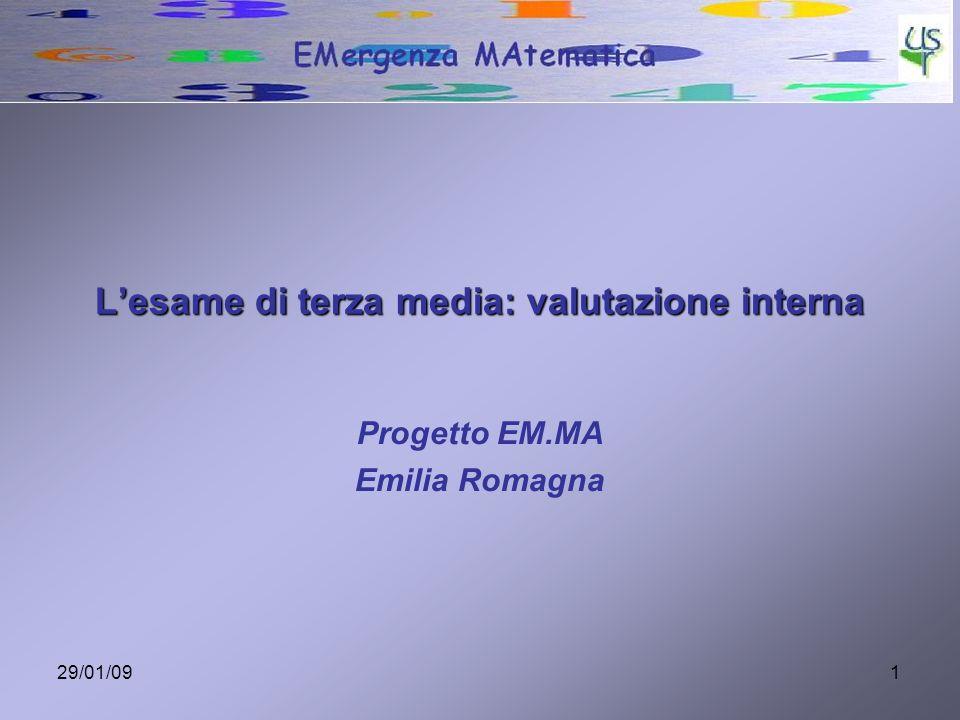 29/01/091 Lesame di terza media: valutazione interna Progetto EM.MA Emilia Romagna