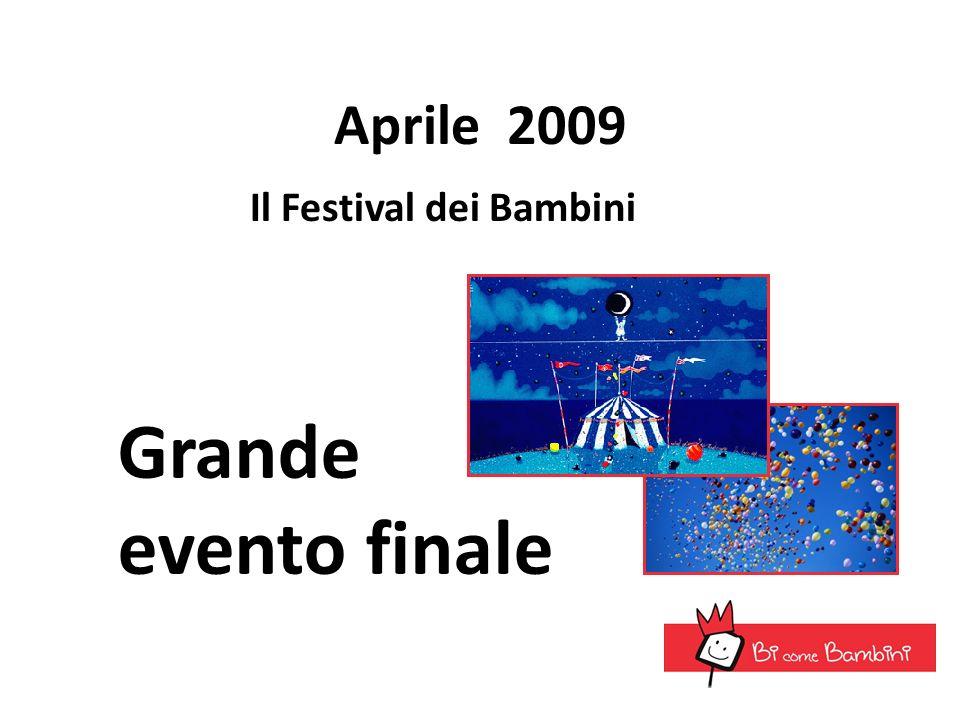 Aprile 2009 Il Festival dei Bambini Grande evento finale