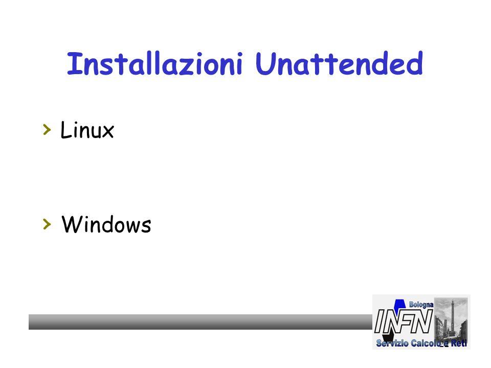 22 Installazioni Unattended Linux Windows