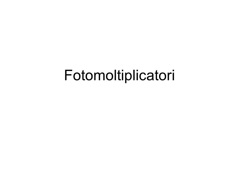 Fotomoltiplicatori