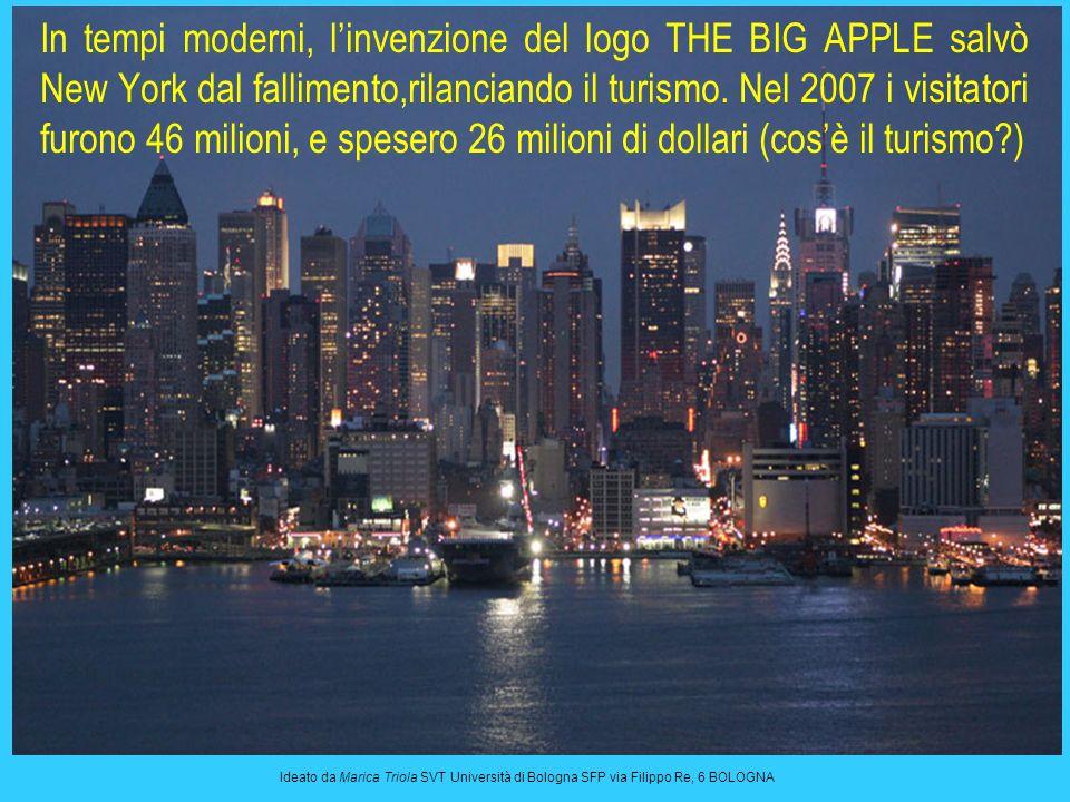 13 Ideato da Marica Triola SVT Università di Bologna SFP via Filippo Re, 6 BOLOGNA In tempi moderni, linvenzione del logo THE BIG APPLE salvò New York